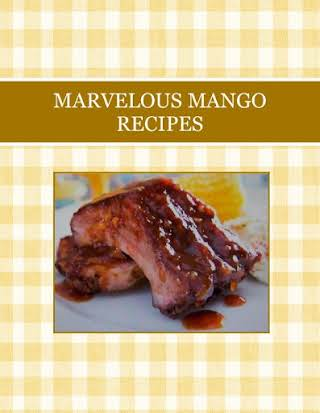 MARVELOUS MANGO  RECIPES