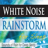 White Noise Rainstorm for Sleep: Sounds of Rain for Deep Sleep