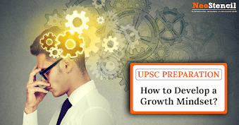 How to Develop a Growth Mindset in UPSC Preparation?