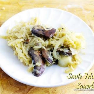 Saute Mushroom Sauerkraut.