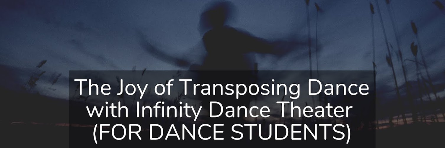 The Joy of Transposing Dance with Infinity Dance Theater (FOR DANCE STUDENTS). SOLD OUT. EMAIL US TO BE PART OF THE WAITING LIST.