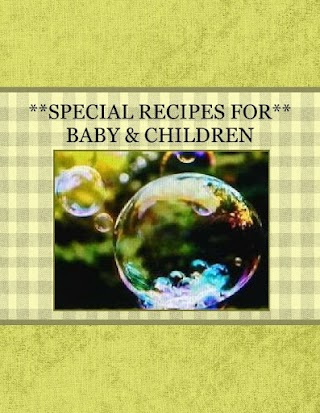 **SPECIAL RECIPES FOR** BABY & CHILDREN