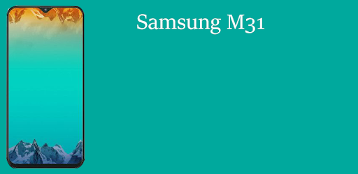 Theme For Samsung M31 Samsung Galaxy M31 Applications Sur Google Play