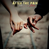 After the Pain There's Love