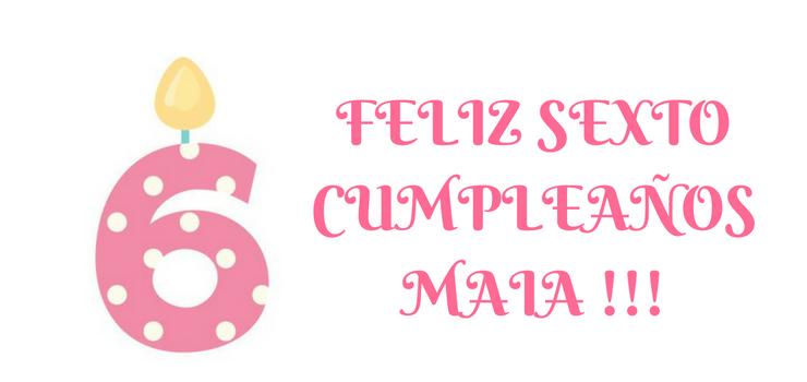 Feliz cumple #6 Maia !