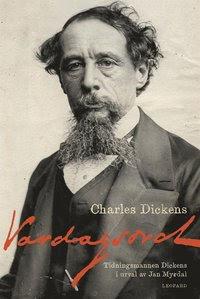Vardagsord. Tidningsmannen Dickens i urval av Jan Myrdal E-bok