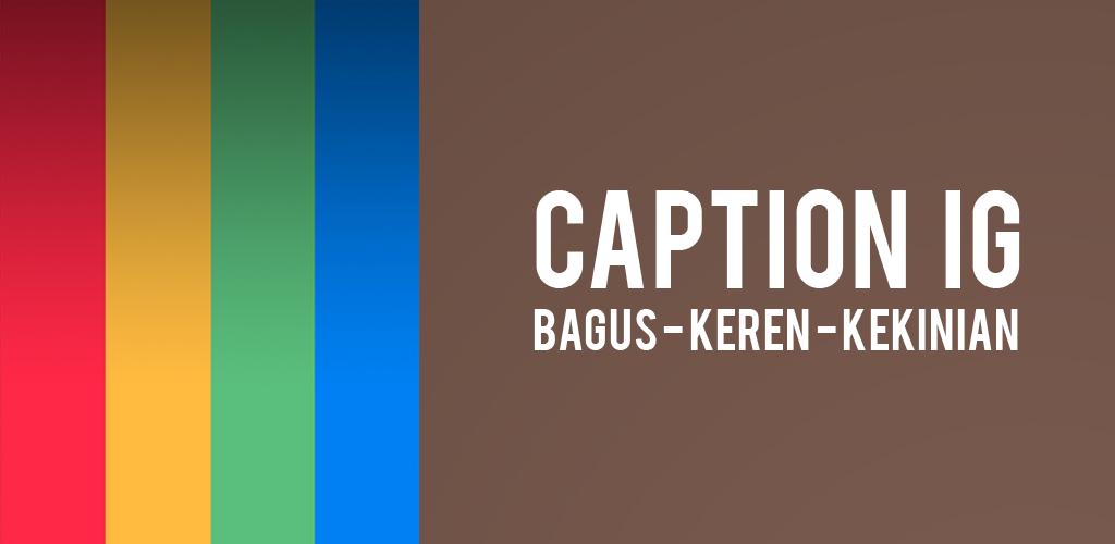 Caption Ig Kekinian Keren 30 Apk Download Com