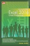 """Microsoft Office Excel 2016 untuk Profesional - Johar Arifin"""