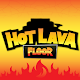 HOT LAVA FLOOR