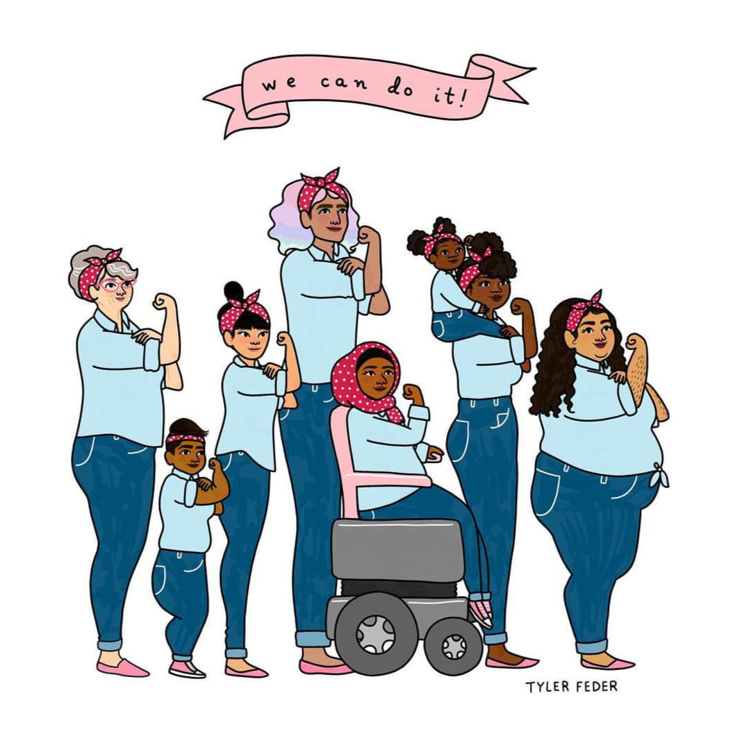 Feminism is inclusive. Everyone needs feminism, no matter your age, ability, race, weight, gender, or sex.