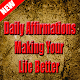 Daily Affirmations: Making Your Life Better for PC-Windows 7,8,10 and Mac