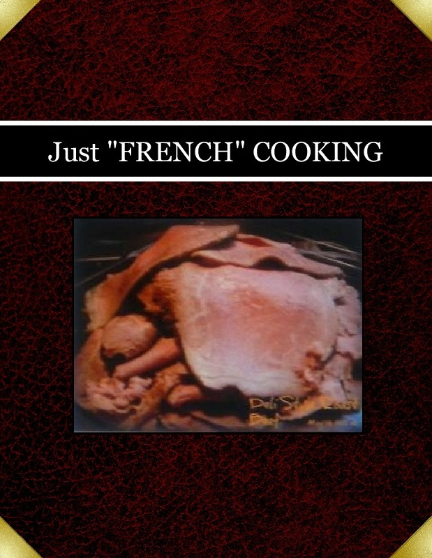 """Just """"FRENCH"""" COOKING"""