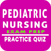 Pediatric Nursing Questions