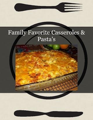 Family Favorite Casseroles & Pasta's