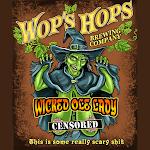 Wop's Hops Wicked Old Lady