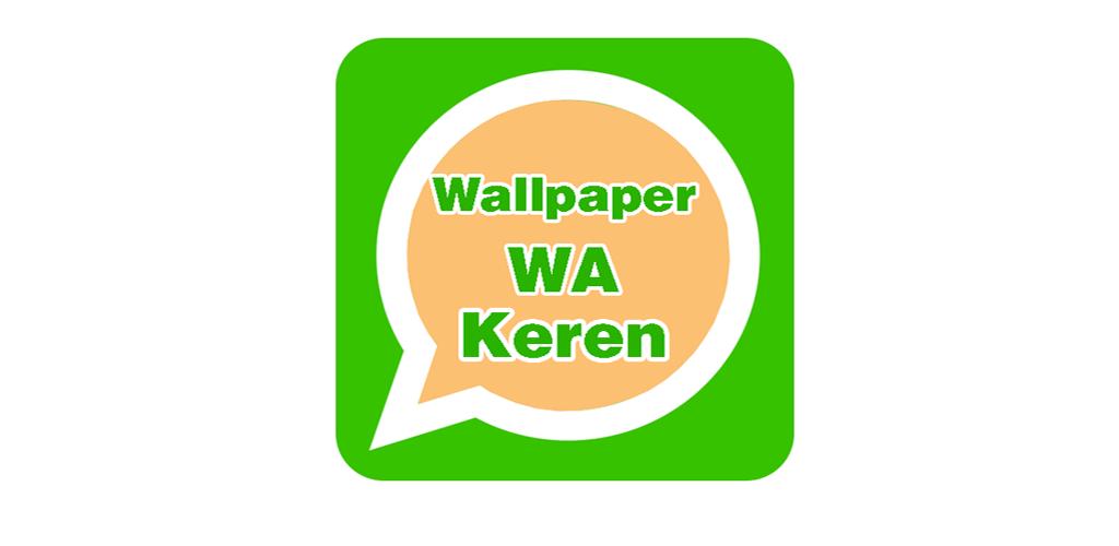 Download Wallpaper Wa Keren Latest Version Apkdi Com