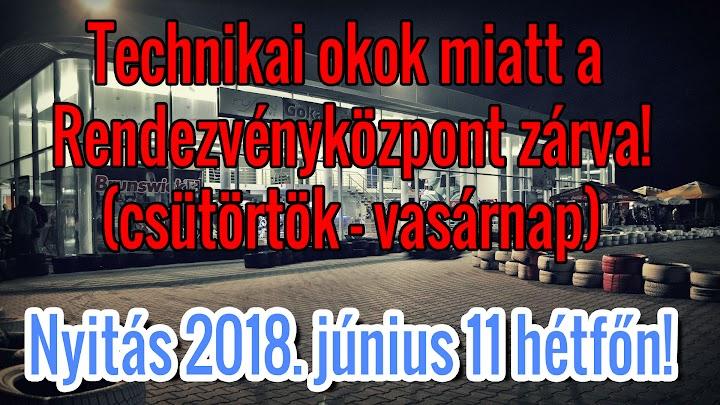 Technikai okok miatt a Rendezvényközpont 2018.06.07 - 10 zárva!