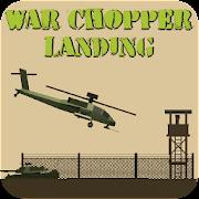 War Chopper Landing
