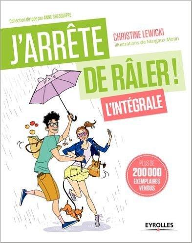J'arrete de Raler ; Christine Lewicki ; Développement personnel ; bestseller