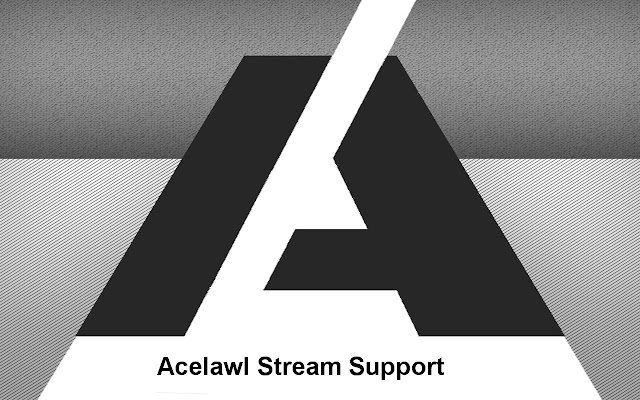 Acelawl Stream Support