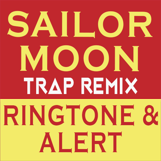 Sailor Moon Trap Remix Ringtone and Alert