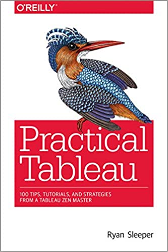 Practical Tableau: 100 Tips, Tutorials, and Strategies from a Tableau Zen Master book cover