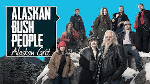 Alaskan Bush People: Alaskan Grit thumbnail