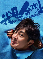 If There Is No Tomorrow China Web Drama