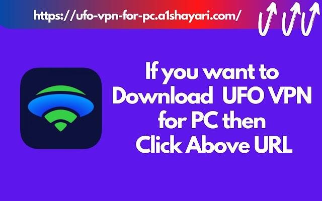 UFO VPN for PC [Windows 7, 8, 10 & Mac FREE]