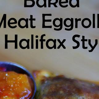 Baked Halifax Meat Egg Rolls