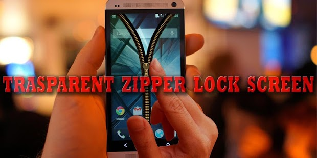 Lastest Transparent Zipper Lock Screen APK for Android