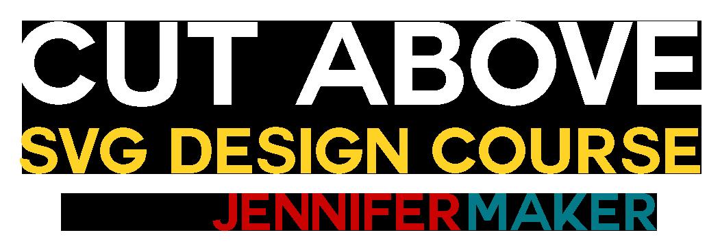 CUT ABOVE SVG Design Course
