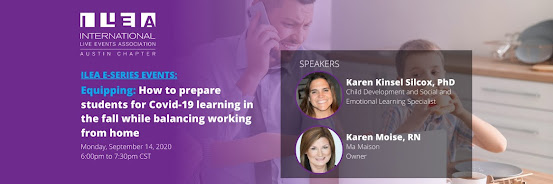 ILEA Austin E-Series Events: How to prepare students for Covid-19 learning in the fall while balancing working from home