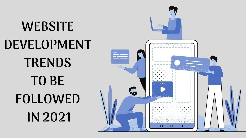 C:UsersHpDownloads6 WEBSITE DEVELOPMENT TRENDS TO BE FOLLOWED IN 2021.jpg