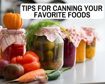Tips For Canning Your Favorite Foods Recipe
