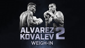 Alvarez vs. Kovalev Weigh-In thumbnail