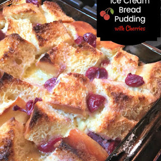 Vanilla Ice Cream Bread Pudding with Cherries.