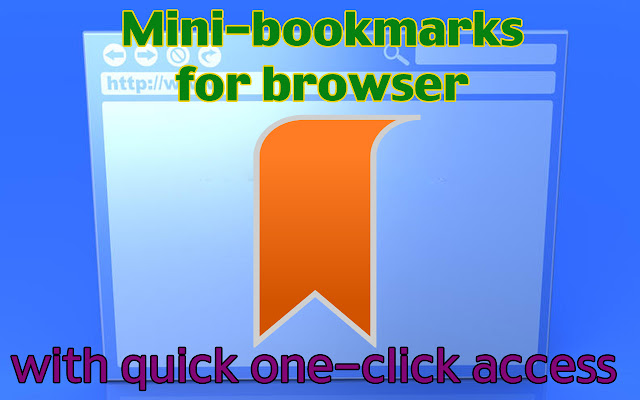 Mini bookmarks for browser with quick access