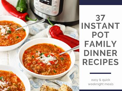 37 Instant Pot Family Dinner Recipes