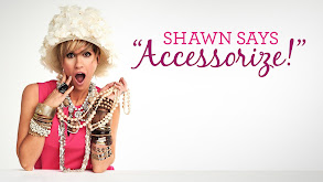 Shawn Says, Accessorize! thumbnail