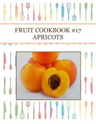 FRUIT COOKBOOK #17  APRICOTS