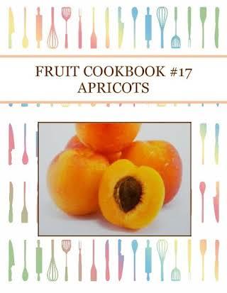 FRUIT COOKBOOK #17  APRICOTS