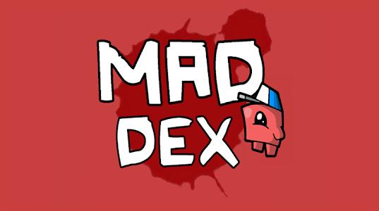 Mad Dex v1.0.5
