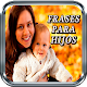 Download Frases Para Los Hijos For PC Windows and Mac