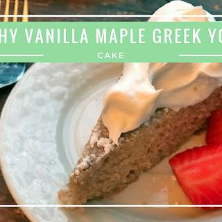 Easy Healthy Vanilla Maple Greek Yogurt Cake.