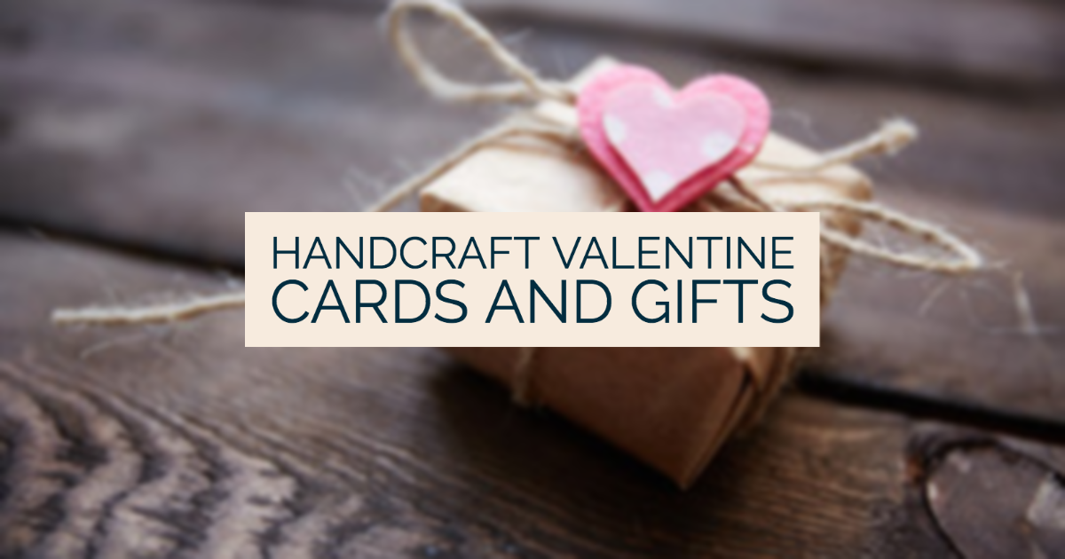 Handcraft Valentine Cards and Gifts