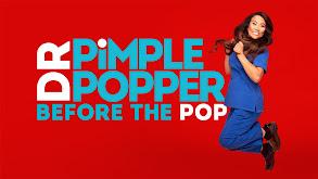 Dr. Pimple Popper: Before the Pop thumbnail