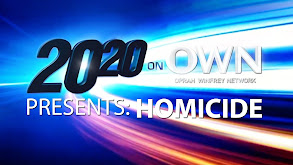 20/20 on OWN Presents: Homicide thumbnail