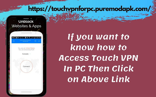Touch VPN For PC, Mac [🌐 Connect Anywhere]