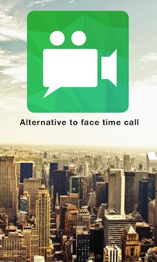 Alternative to face time call